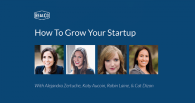 RealCo Panel on How to Grow Your Startup is July 10, 2018
