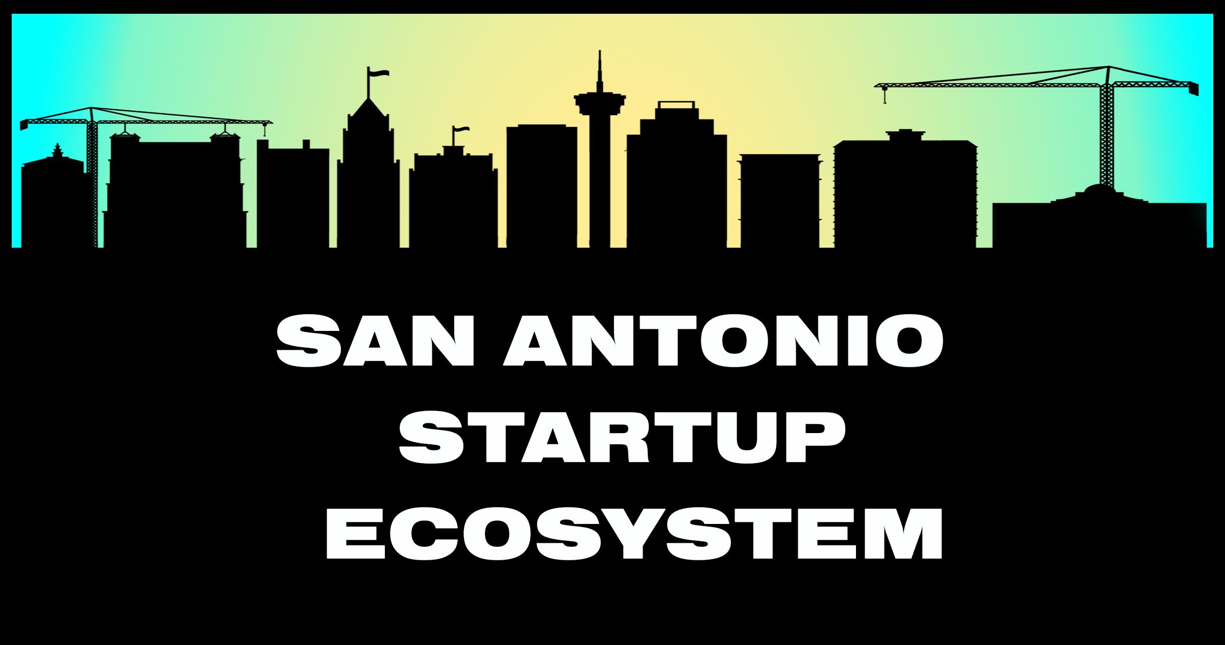 What Does San Antonio's Startup Ecosystem Need?